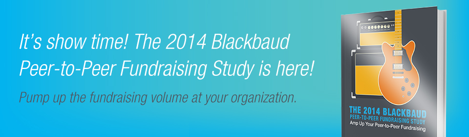 It's show time! The 2014 Blackbaud Peer-to-Peer Fundraising Study is here!